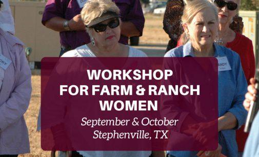 Workshop for farm, ranch women set for September, October in Stephenville