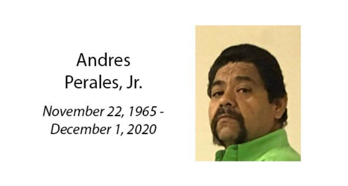 Andres Perales, Jr.